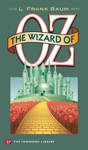 The Wizard of Oz (Townsend Library Edition): L. Frank Baum