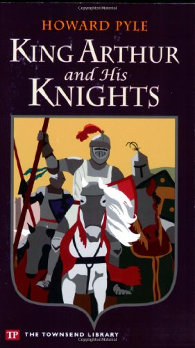 9781591940746: King Arthur and His Knights (Townsend Library Edition)