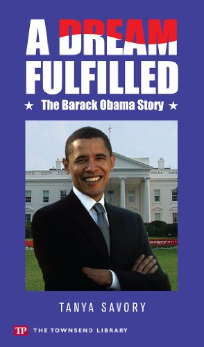 A Dream Fullfilled: The Story of Barack Obama (Townsend Library): Tanya Savory