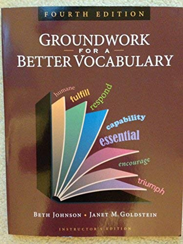 Groundwork for a Better Vocabulary. Instructor's Edition: Beth Johnson