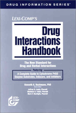 Lexi-Comp's Drug Interactions Handbook: The New Standard: Lexi-Comp