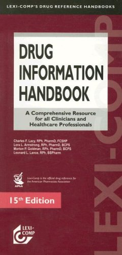 Drug Information Handbook: A Comprehensive Resource for All Clinicians and Healthcare Professionals (Lexi Comp's Drug Information Handbooks) (1591952034) by Charles F. Lacy; Lora L. Armstrong; Morton P. Goldman; Leonard L. Lance