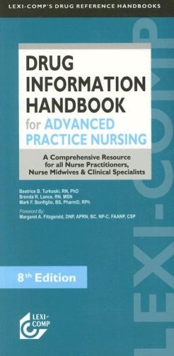 9781591952145: Lexi-Comp's Drug Information Handbook for Advanced Practice Nursing: A Comprehensive Resource for All Nurse Practitioners, Nurse Midwives and Child Specialists (Lexi-Comp's Drug Reference Handbooks)