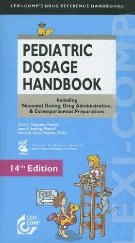 9781591952152: Lexi-Comp's Pediatric Dosage Handbook: Including Neonatal Dosing, Drug Adminstration, & Extemporaneous Preparations (Lexi-Comp's Drug Reference Handbooks)