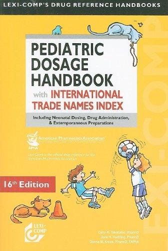 9781591952688: Lexi-Comp's Pediatric Dosage Handbook with International Trade Names Index: Including Neonatal Dosing, Drug Administration, & Extemporaneous Preparations (Lexi-Comp's Drug Reference Handbooks)