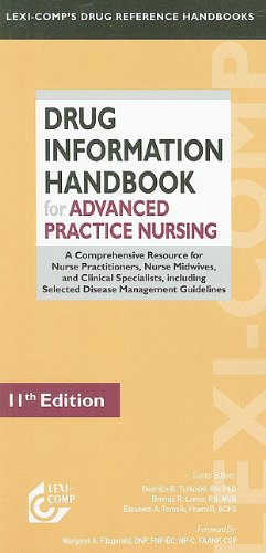 9781591952817: Lexi-Comp Drug Information Handbook for Advanced Practice Nursing: A Comprehensive Resource for Nurse Prctitioners, Nurse Midwives, and Clinical ... (Lexi-Comp's Drug Reference Handbooks)