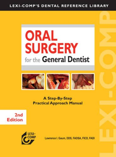9781591952879: Lexi-Comp's Oral Surgery for the General Dentist: A Step-by-step Practical Approach Manual (Lexi-comp's Dental Reference Library)