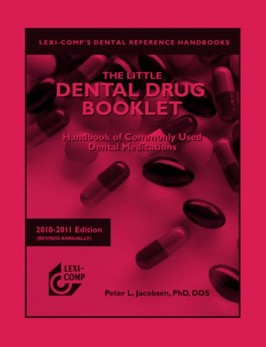 9781591952886: Lexi-Comp's The Little Dental Drug Booklet 2010-2011: Handbook of Commonly Used Dental Medications (Lexi-comp's Dental Reference Library)