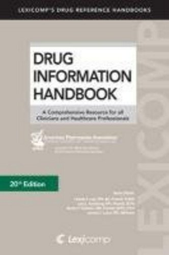 9781591952916: Drug Information Handbook: A Comprehensive Resource for All Clinicians and Healthcare Professionals