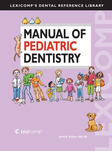 9781591953043: Manual of Pediatric Dentistry (Lexicomp's Dental Reference Library)