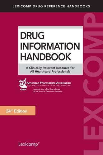 9781591953425: Drug Information Handbook: A Clinically Relevant Resource for All Healthcare Professionals