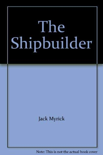9781591960515: The Shipbuilder