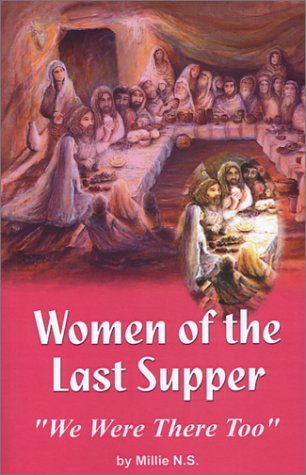 9781591962830: Women of the Last Supper: We Were There Too