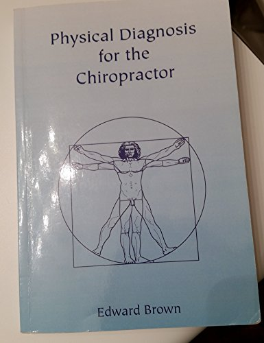 9781591963455: Physical Diagnosis for the Chiropractor