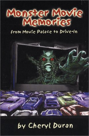 9781591963806: Monster Movie Memories: From Movie Palace To Drive In