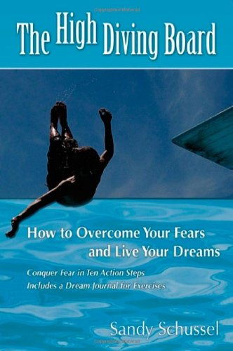 9781591966210: The High Diving Board: How to Overcome Your Fears and Live Your Dreams