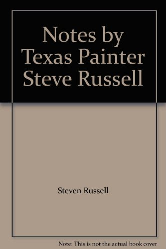 Notes By Texas Painter Steve Russell: Steve Russell