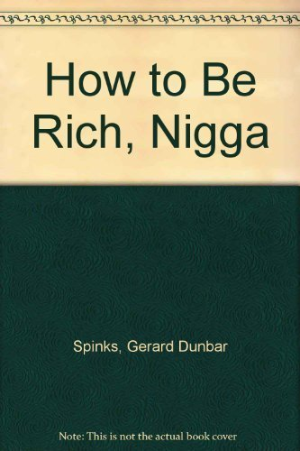 9781591967118: How to Be Rich, Nigga