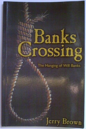 9781591967644: Banks Crossing: The Hanging of Will Banks