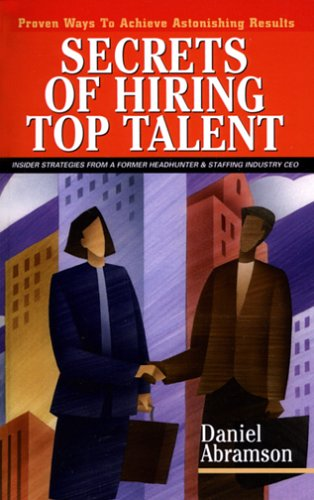 9781591969266: Secrets of Hiring Top Talent