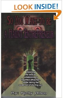 9781591969273: So You Want to Be a Haunt Entrepreneur: Opening the Door to Establishing a Haunted Attraction, While Taking the Scare out of Starting Up