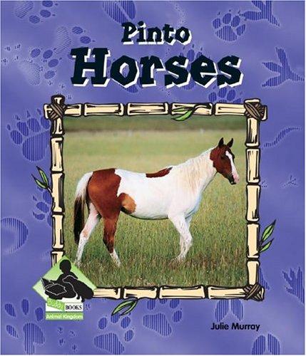 Pinto Horses (Animal Kingdom Set II): Murray, Julie
