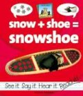 9781591974390: Snow+shoe=snowshoe (Compound Words)