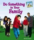 9781591975748: Do Something In Your Family (Hardcover) (Do Something About It)