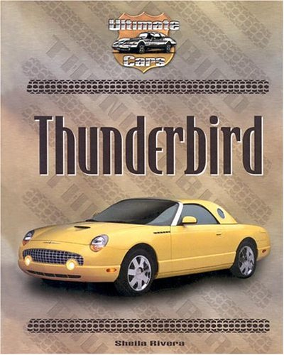 9781591975830: Thunderbird (Ultimate Cars)