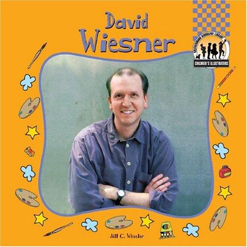 David Wiesner (Children's Illustrators): Jill C. Wheeler
