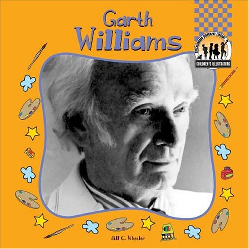 9781591977230: Garth Williams (CHILDREN'S ILLUSTRATORS SET I)