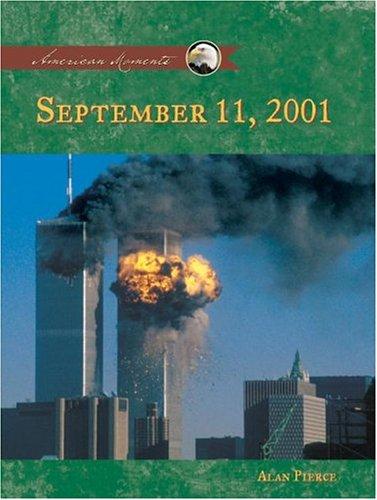 9781591977353: September 11th, 2001 (AMERICAN MOMENTS SET II)