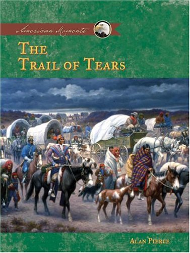 9781591977360: Trail of Tears (American Moments)
