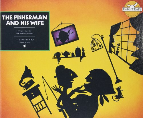 The Fisherman And His Wife (Rabbit Ears: Grimm, Wilhelm, Metaxas,