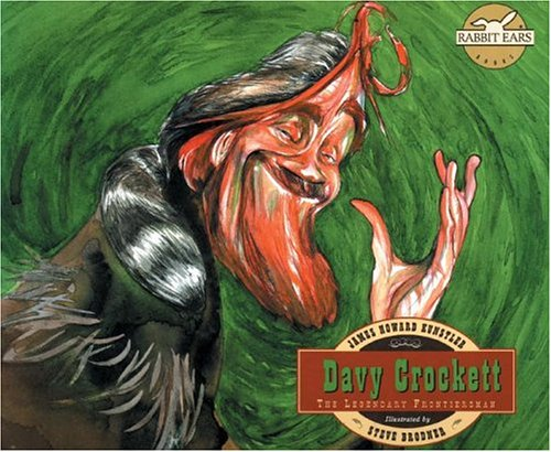 Davy Crockett: The Legendary Frontiersman (Rabbit Ears: A Classic Tale (Spotlight)): James Howard ...