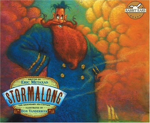 9781591977728: Stormalong: THE LEGENDARY SEA CAPTAIN (Rabbit Ears: a Classic Tale)