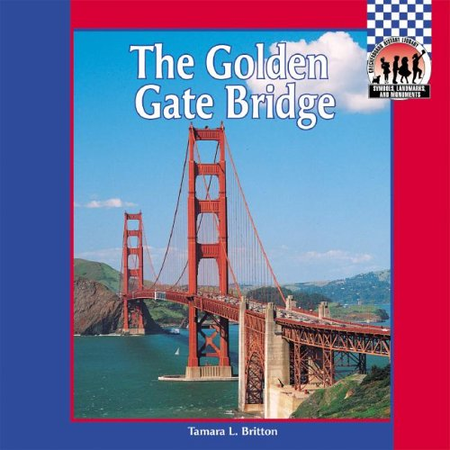 9781591978350: The Golden Gate Bridge (SYMBOLS, LANDMARKS, AND MONUMENTS)