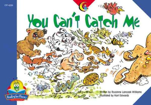 You Can't Catch Me (Fluency Readers): Rozanne Williams