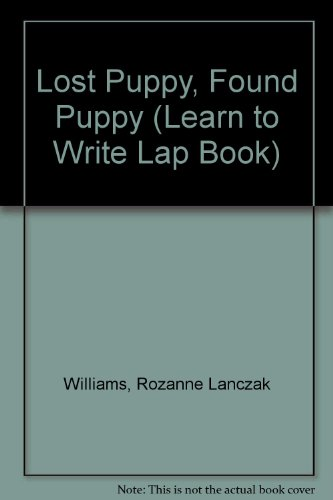 Lost Puppy, Found Puppy (Learn to Write Lap Book): Williams, Rozanne Lanczak