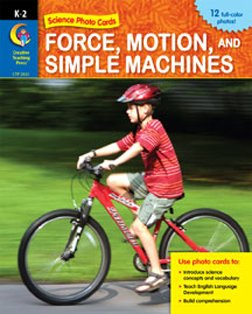 9781591986560: Force, Motion And Simple Machines Photo Cards