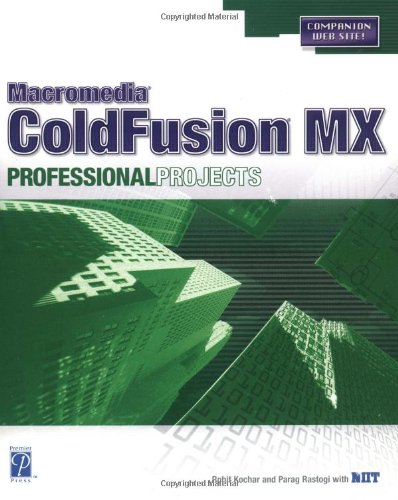 Macromedia ColdFusion MX Professional Projects: NIIT; Parag Rastogi;