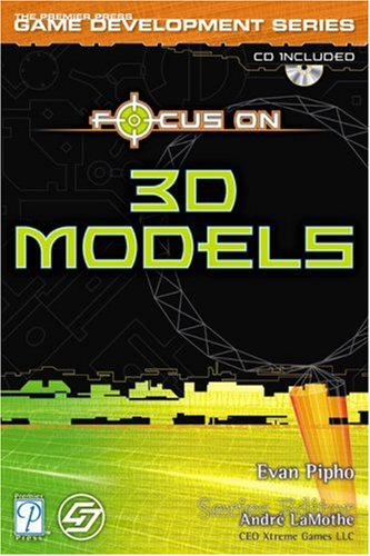 9781592000333: Focus On 3D Models (Game Development)