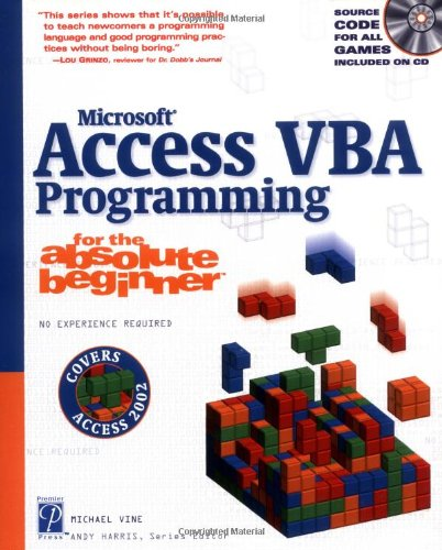9781592000395: Microsoft Access VBA Programming for the Absolute Beginner (For the Absolute Beginner (Series))