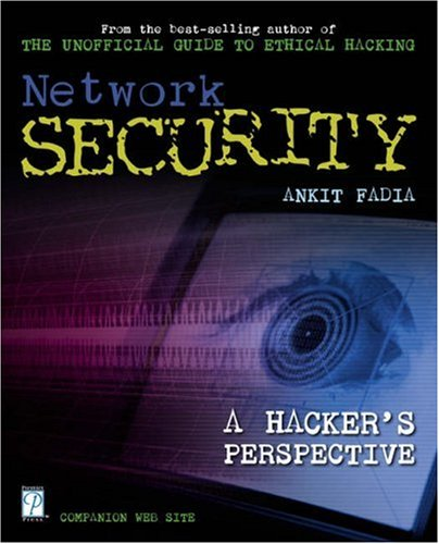 Network Security: A Hacker's Perspective: Fadia, Ankit