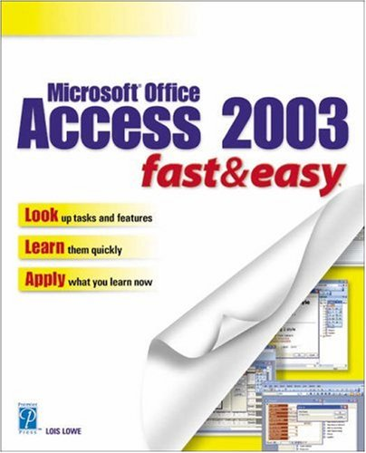 9781592000784: Microsoft Office Access 2003: Fast & Easy
