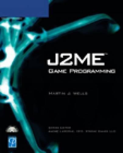 J2ME Game Programming (Game Development): Martin J. Wells