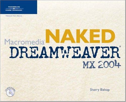 9781592001262: Naked Macromedia Dreamweaver MX 2004 (Design With)