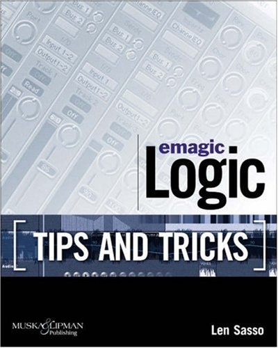 Emagic Logic Tips and Tricks: Sasso, Len