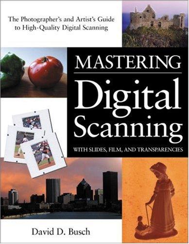 9781592001415: Mastering Digital Scanning with Slides, Film, and Transparencies