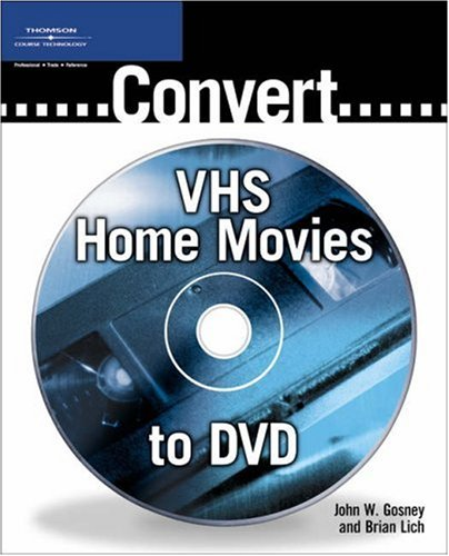 9781592004829: Convert VHS Home Movies to DVD
